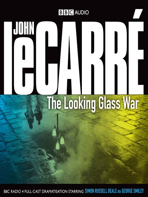 The Looking Glass War (MP3): Smiley Series, Book 4